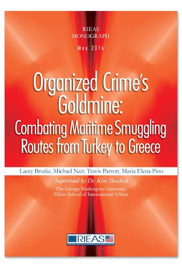 "RIEAS Monograph:""Organized Crime's Goldmine: Combating Maritime Smuggling Routes from Turkey to Greece"""