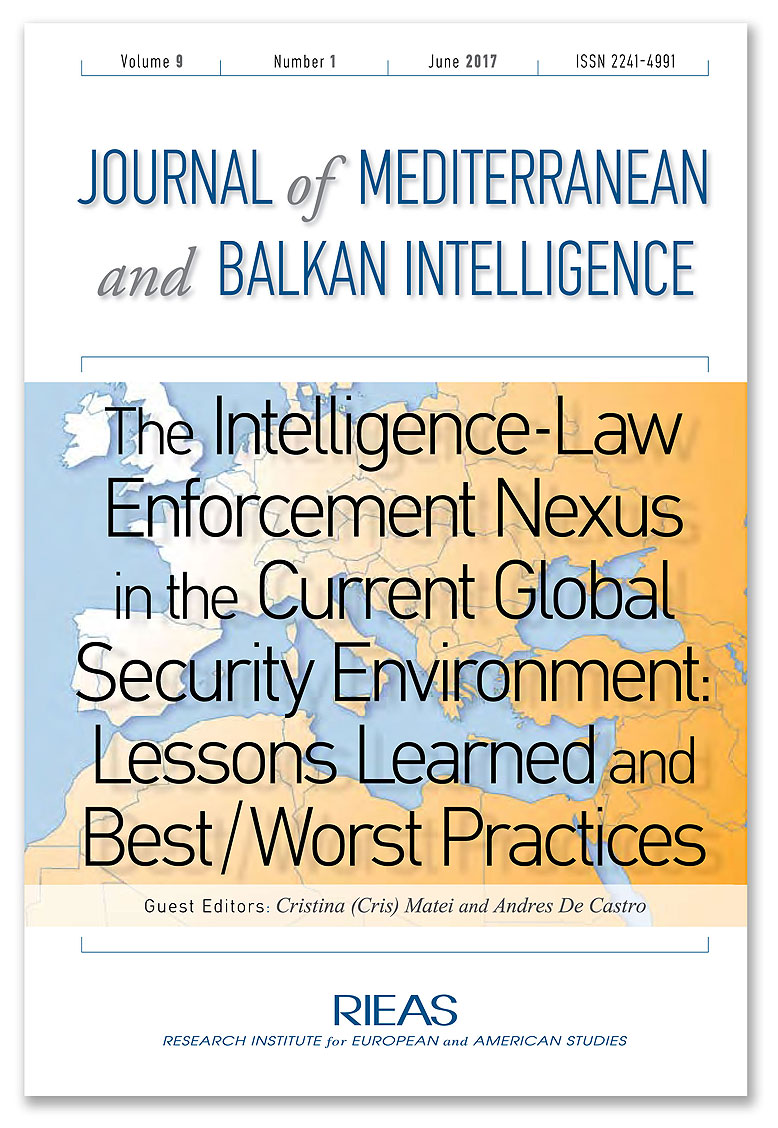 THE INTELLIGENCE – LAW ENFORCEMENT NEXUS IN THE CURRENT GLOBAL SECURITY ENVIRONMENT: LESSONS LEARNED AND BEST/WORST PRACTICES