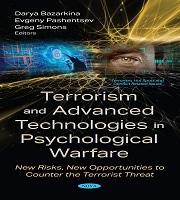 Book Release: Terrorism and Advanced Technologies in Psychological Warfare: New Risks, New Opportunities to Counter the Terrorist Threat by Darya Bazarkina, Evgeny N. Pashentsev, and Greg Simons (eds), Nova Publishers, August 2020, USA)